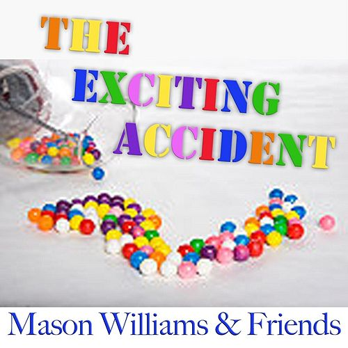 The Exciting Accident (feat. Rick Cunha, Byron Berline, Hal Blaine & Don Whaley) by Mason Williams