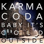 Baby It's Cold Outside by Karmacoda