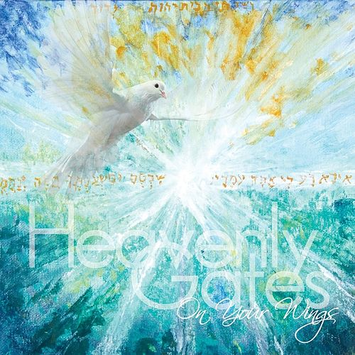 On Your Wings by The Heavenly Gates