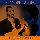 Blues After Hours by Elmore James