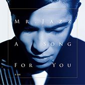 Mr. Jazz_A Song For You by Jam Hsiao
