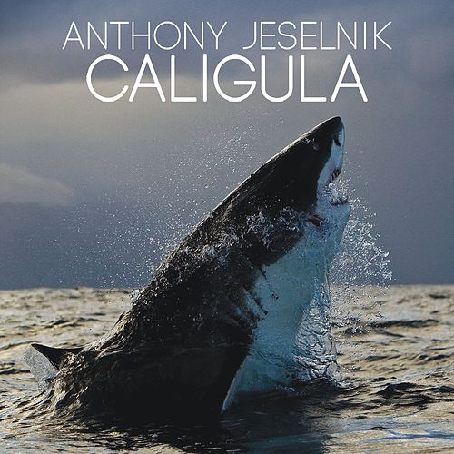 Caligula by Anthony Jeselnik