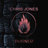 Burned by Chris Jones