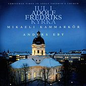 Christmas Times in Adolf Fredrik's Church by Various Artists