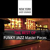 The Best of Funky Jazz Masterpieces by New York Jazz Lounge