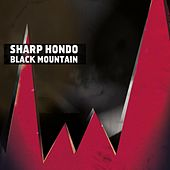 Black Mountain by Sharp Hondo