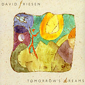 Tomorrow's Dreams by David Friesen
