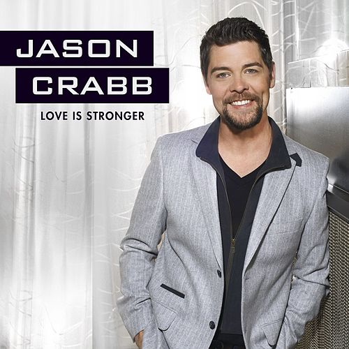 Love Is Stronger by Jason Crabb