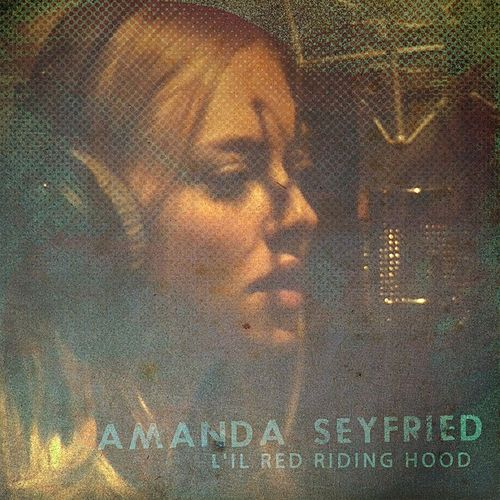 Lil' Red Riding Hood - Single by Amanda Seyfried