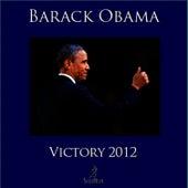 Victory 2012 by Barack Obama