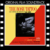 The Rose Tattoo (Original Film Soundtrack) by Alex North