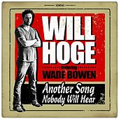 Another Song Nobody Will Hear (feat. Wade Bowen) by Will Hoge