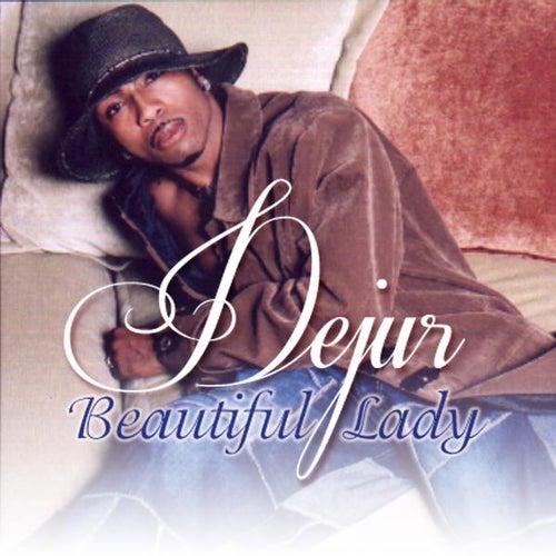 Beautiful Lady by Dejur