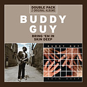 Bring 'Em In/Skin Deep von Buddy Guy