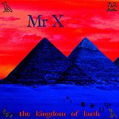The Kingdom of Kush - EP by Mr X