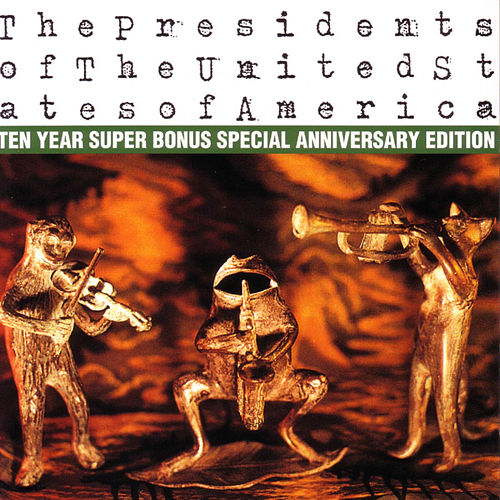 The Presidents Of The United States Of America (10 Year Anniversary Edition) by Presidents of the United States of America