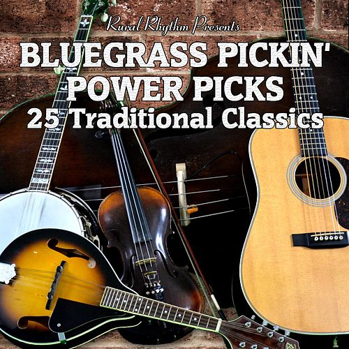 Bluegrass Pickin' - Power Picks: 25 Traditional Classic Instrumentals by Various Artists