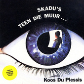 Skadu's Teen Die Muur by Koos Du Plessis