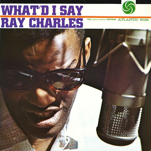 What'd I Say by Ray Charles