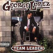 Team Leader by George Lopez