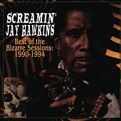 Best Of Bizarre Sessions by Screamin' Jay Hawkins