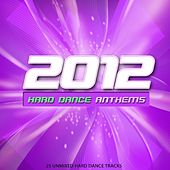 2012 Hard Dance Anthems - EP by Various Artists
