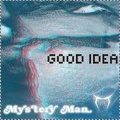 Good Idea by Mystery Man