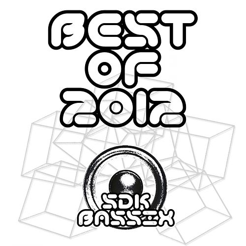 SDK Bassix - Best Of 2012 - EP by Various Artists