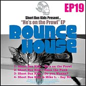 He's On The Prowl - Single by Short Bus Kids