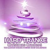 Hard Trance Christmas Crackers - EP by Various Artists
