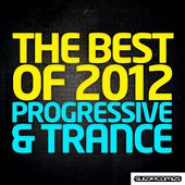 The Best Of 2012 - Progressive & Trance - EP by Various Artists