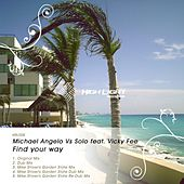 Find Your Way (feat. Vicky Fee) (Michael Angelo vs. Solo vs. Vicky Fee) by Michael Angelo