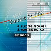 Electro Is Shit by Amazon