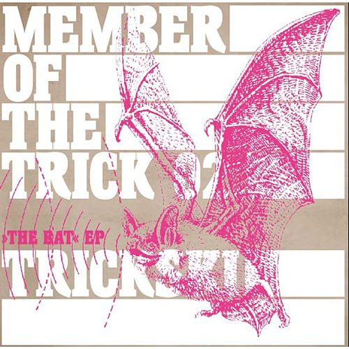 Member of the Trick 02: The Bat by Trickski
