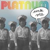 Rock Me by Platnum