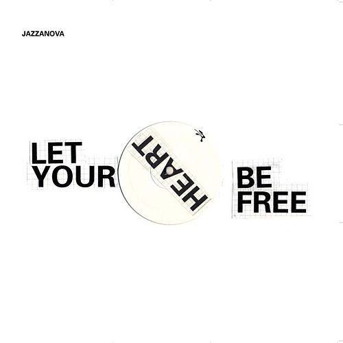 Let Your Heart Be Free by Jazzanova