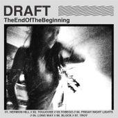 Theendofthebeginning by Draft