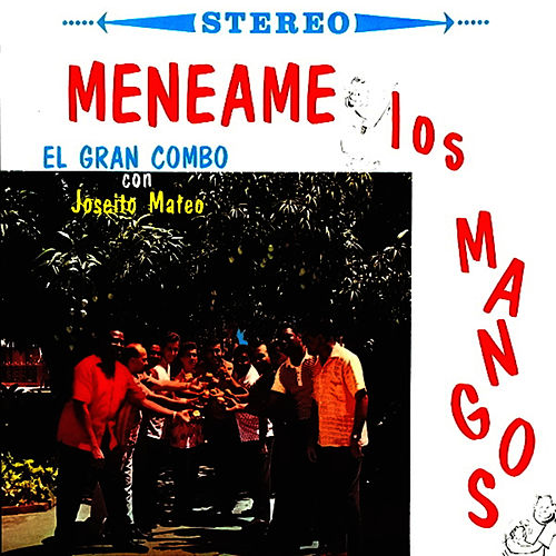 Meneame los Mangos by El Gran Combo De Puerto Rico