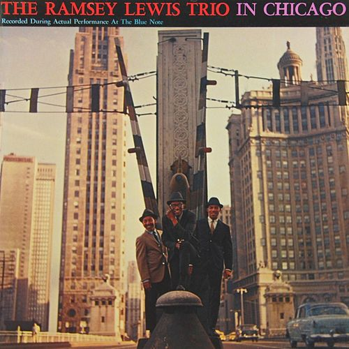 In Chicago by Ramsey Lewis Trio