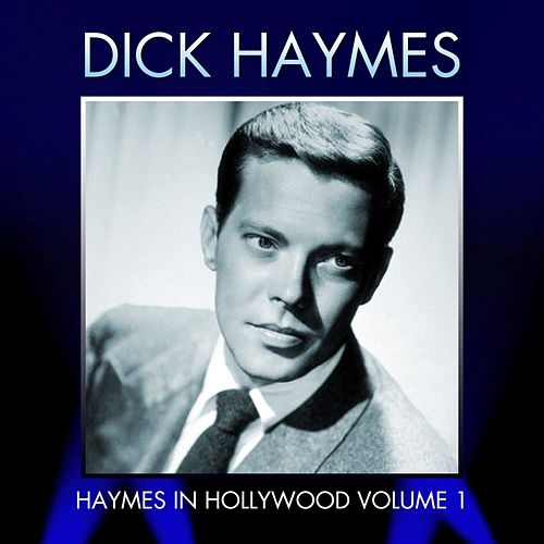 Haymes In Hollywood, Vol. 1 by Dick Haymes