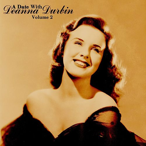A Date With Deanna Durbin, Vol. 2 by Deanna Durbin