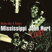 Make Me A Pallet by Mississippi John Hurt