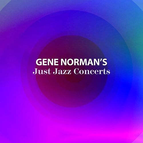 Gene Norman's Just Jazz Concerts by Various Artists