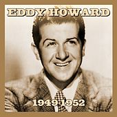 1949-1952 by Eddy Howard