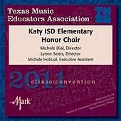 2011 Texas Music Educators Association (TMEA): Katy ISD Elementary Honor Choir by Katy ISD Elementary Honor Choir