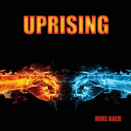 Uprising by Mike Baer