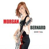 Give It All by Morgan Bernard