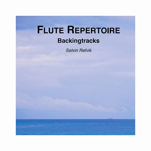 Flute Repertoire - backingtracks by Sølvin Refvik