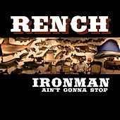 Ironman (Ain't Gonna Stop) by Rench