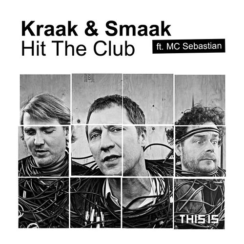 Hit The Club by Kraak & Smaak